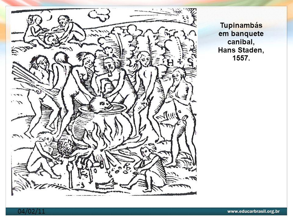 04/02/11 Tupinambás em banquete canibal, Hans Staden, 1557.