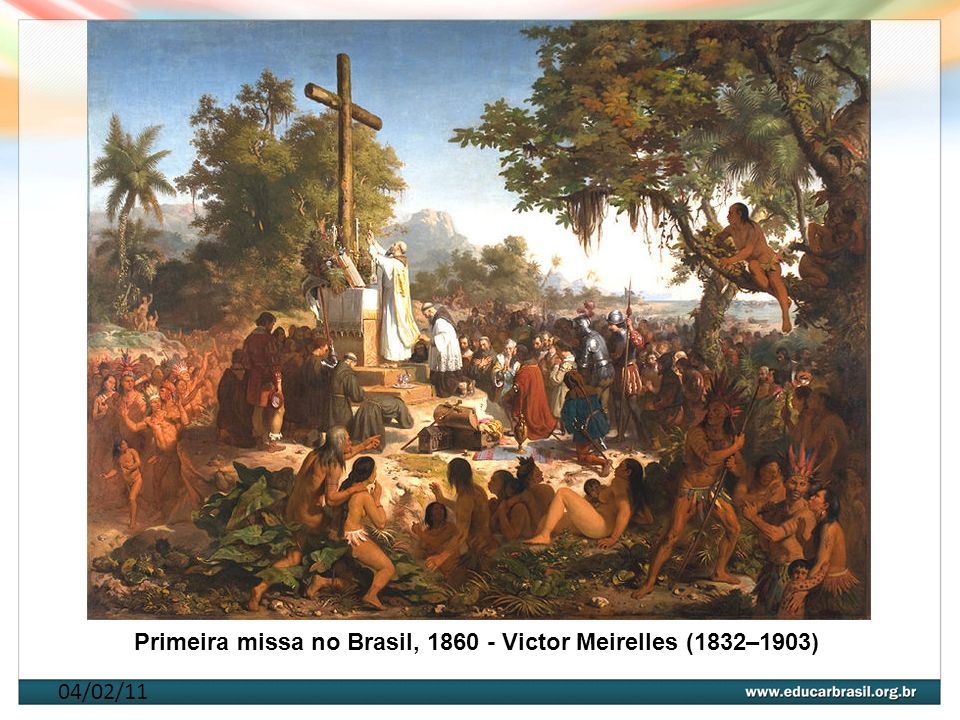 04/02/11 Primeira missa no Brasil, 1860 - Victor Meirelles (1832–1903)