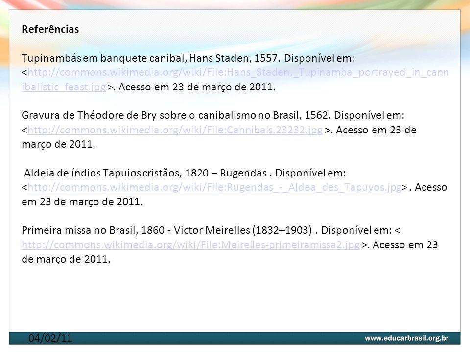 04/02/11 Referências Tupinambás em banquete canibal, Hans Staden, 1557. Disponível em:. Acesso em 23 de março de 2011. Gravura de Théodore de Bry sobr