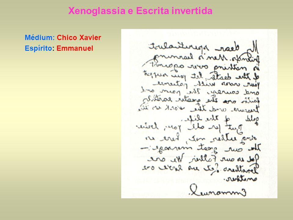 Xenoglassia e Escrita invertida Médium: Chico Xavier Espírito: Emmanuel