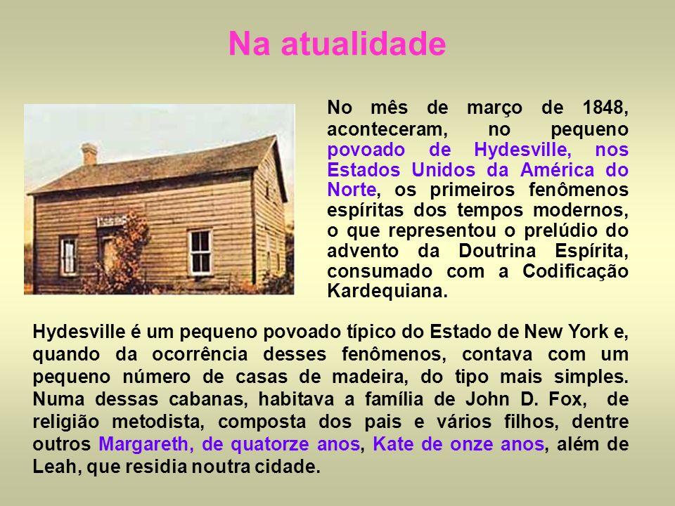 Na atualidade A família Fox havia passado a morar nessa casa do dia 11 de dezembro de 1847.