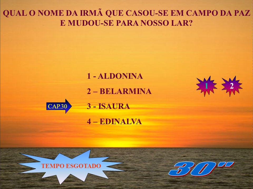 HÁ QUANTO TEMPO BACELAR HAVIA SIDO SOCORRIDO PELOS BENFEITORES DE CAMPO DA PAZ? 1 - 30 ANOS 2 – 40 ANOS 3 – 50 ANOS 4 – 100 ANOS CAP.29 12 TEMPO ESGOT