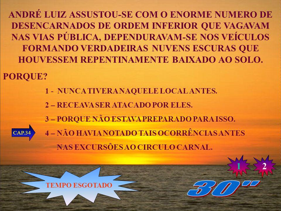 ANICETO, ANDRÉ LUIZ E VICENTE, CHEGARAM EM QUAL CIDADE DA CROSTA APÓS SAIREM DO POSTO DE SOCORRO? 1 - SALVADOR 2 – RIO DE JANEIRO 3 - NITERÓI 4 – SÃO