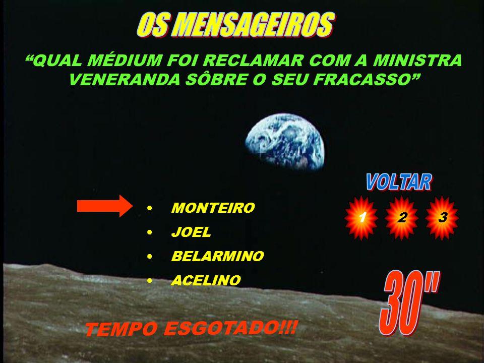 QUAL DOS MÉDIUNS ABAIXO TINHA COMO MEDIUNIDADE A RECORDAÇÃO DE EXISTÊNCIAS PREGRESSAS TEMPO ESGOTADO!!! MONTEIRO JOEL BELARMINO ACELINO 123