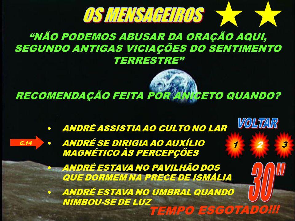 DE ACORDO COM ANICETO, A. LUIZ AINDA NÃO HAVIA CONSEGUIDO AUXILIAR OS AMIGOS ENCARNADOS POR QUAL MOTIVO? TEMPO ESGOTADO!!! NÃO DETINHA CAPACIDADE DE V
