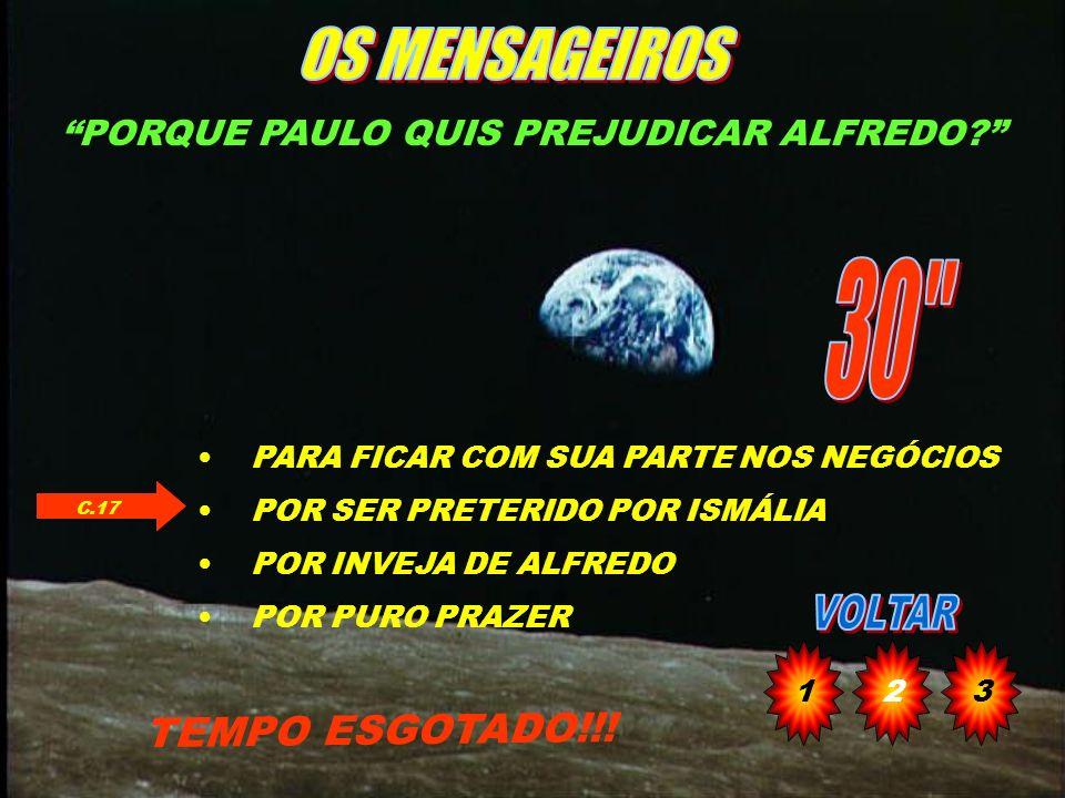 DE QUE FORMA PAULO FEZ ALFREDO TOMAR ATITUDE PRECIPITADA SÔBRE ISMÁLIA QUANDO ENCARNADO? TEMPO ESGOTADO!!! SIMULANDO TRAIÇÃO CONJUGAL MENTIRA SÔBRE SO