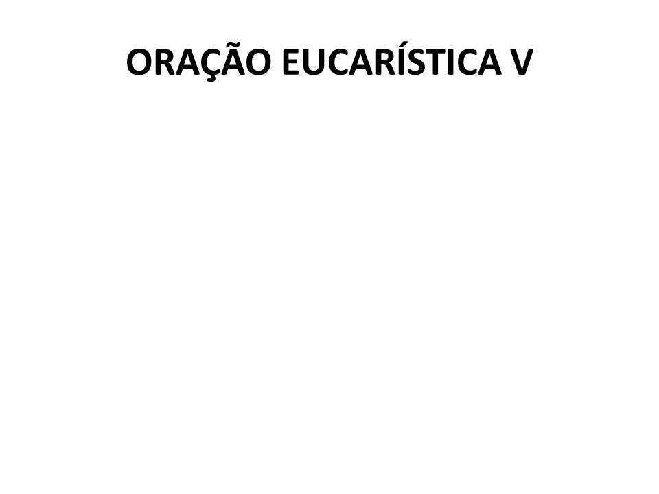 ORAÇÃO EUCARÍSTICA V