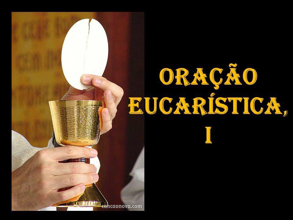 Oração Eucarística, I