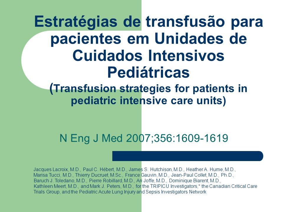 Estratégias de transfusão para pacientes em Unidades de Cuidados Intensivos Pediátricas ( Transfusion strategies for patients in pediatric intensive c