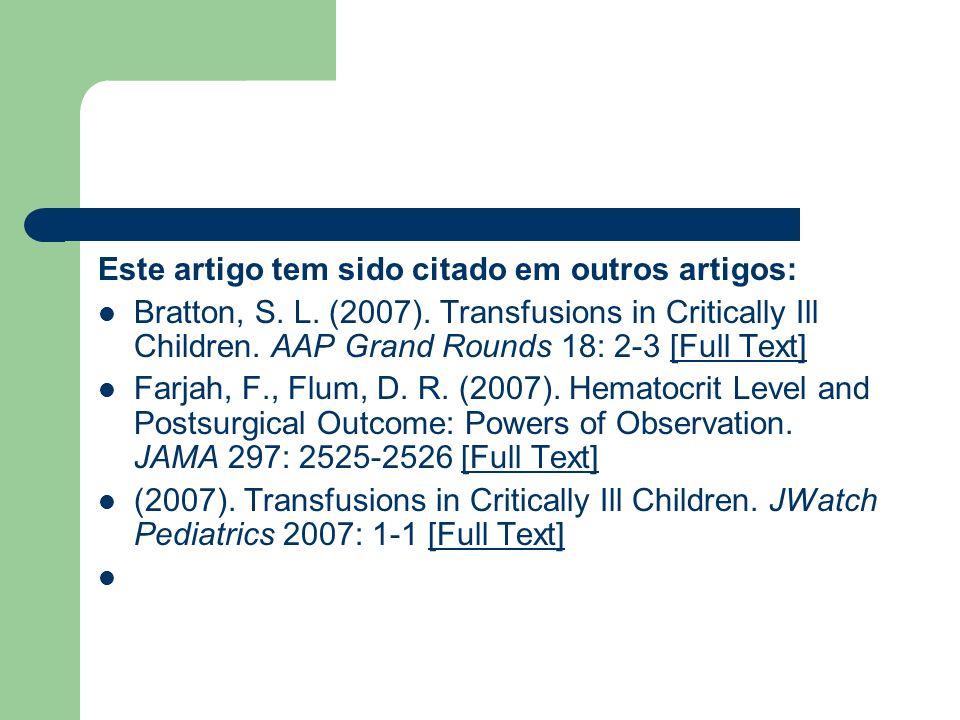 Este artigo tem sido citado em outros artigos: Bratton, S. L. (2007). Transfusions in Critically Ill Children. AAP Grand Rounds 18: 2-3 [Full Text] [F