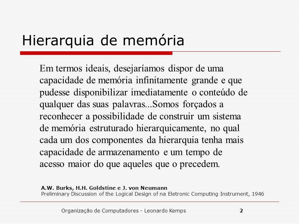 Organização de Computadores - Leonardo Kemps2 Hierarquia de memória Em termos ideais, desejaríamos dispor de uma capacidade de memória infinitamente g