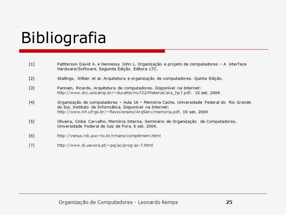 Organização de Computadores - Leonardo Kemps25 Bibliografia [1]Pattterson David A. e Hennessy John L. Organização e projeto de computadores – A interf
