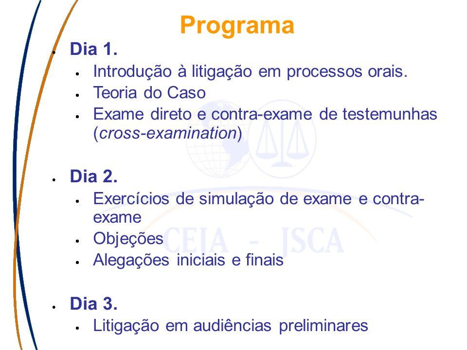 Programa Dia 1. Introdução à litigação em processos orais.