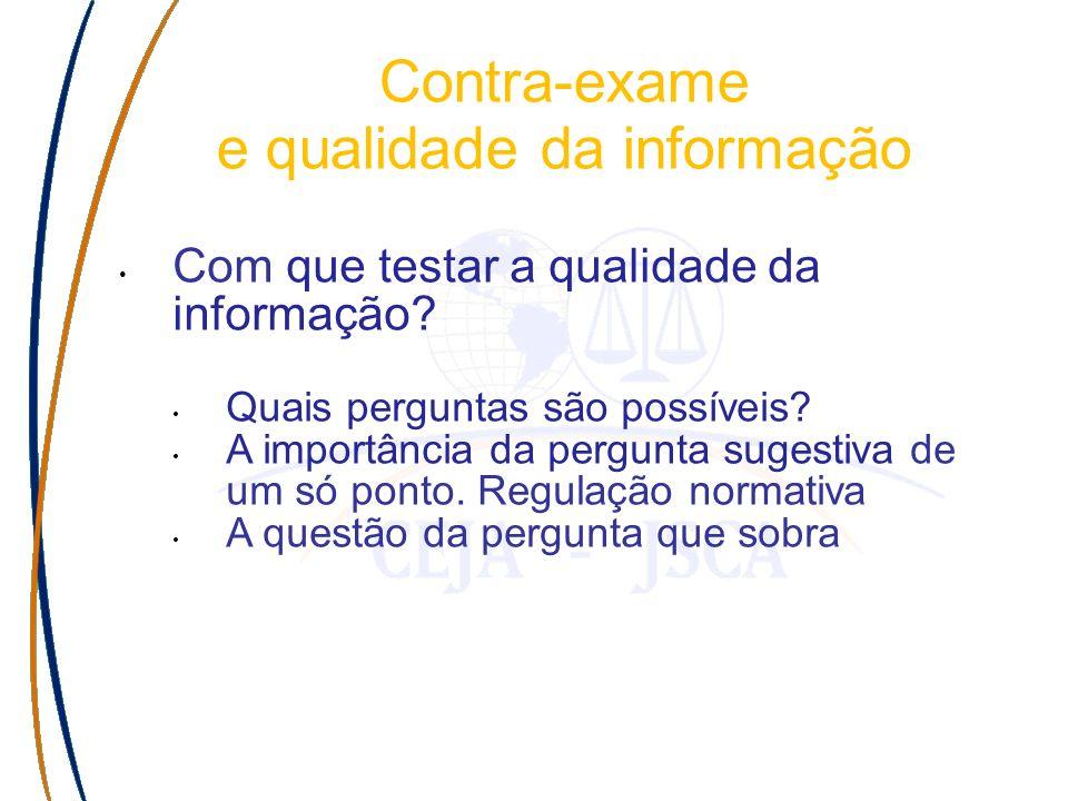 Com que testar a qualidade da informação? Quais perguntas são possíveis? A importância da pergunta sugestiva de um só ponto. Regulação normativa A que