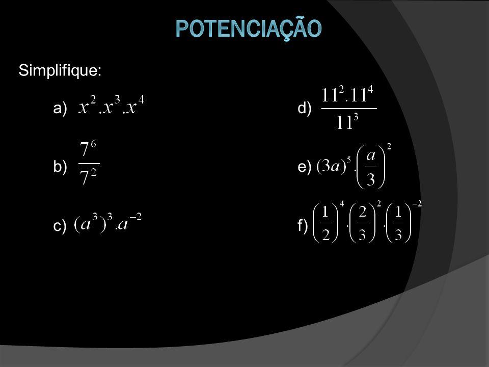 Simplifique: a) d) b)e) c) f)