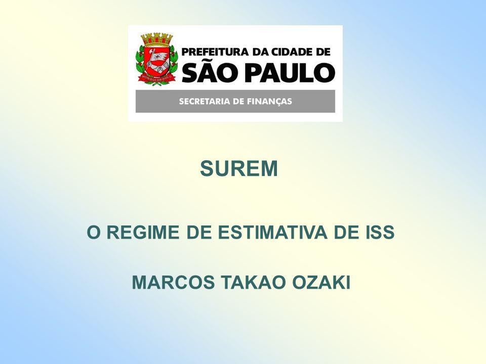 SUREM O REGIME DE ESTIMATIVA DE ISS MARCOS TAKAO OZAKI