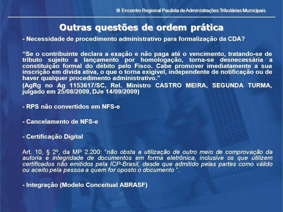 III Encontro Regional Paulista de Administrações Tributárias Municipais Outras questões de ordem prática - Necessidade de procedimento administrativo