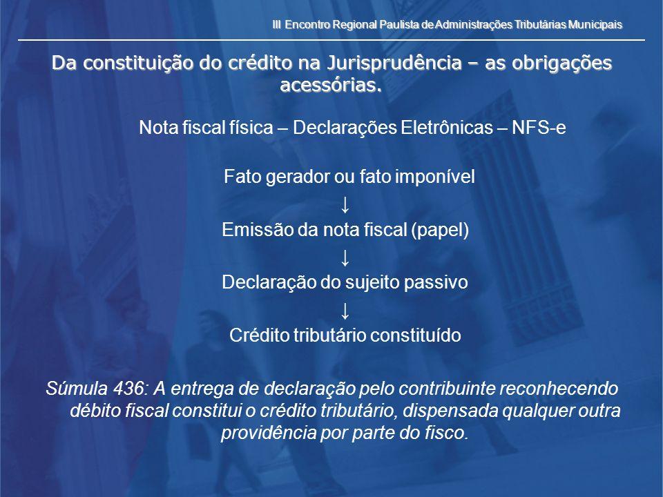 III Encontro Regional Paulista de Administrações Tributárias Municipais Da constituição do crédito na Jurisprudência – as obrigações acessórias. Nota