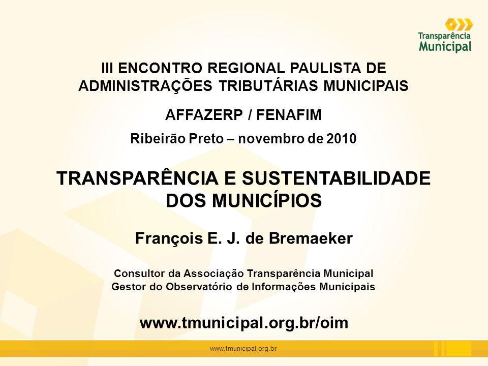 www.tmunicipal.org.br III ENCONTRO REGIONAL PAULISTA DE ADMINISTRAÇÕES TRIBUTÁRIAS MUNICIPAIS AFFAZERP / FENAFIM Ribeirão Preto – novembro de 2010 TRA