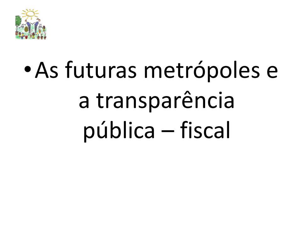 As futuras metrópoles e a transparência pública – fiscal