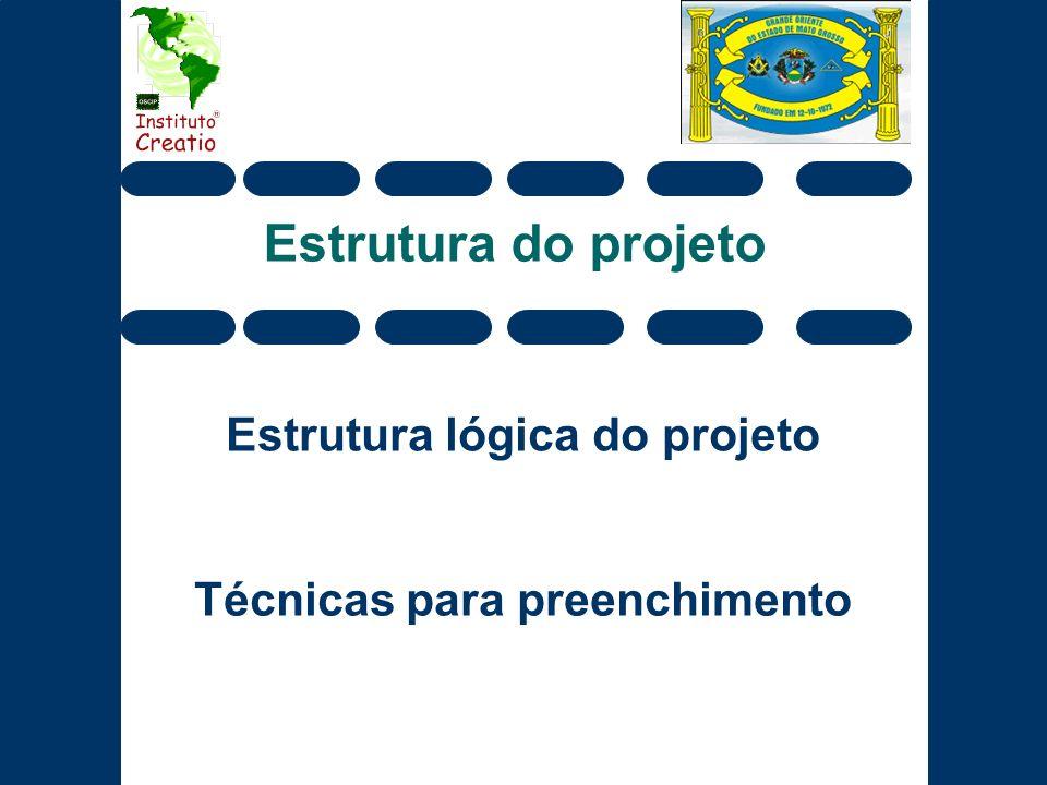 Estrutura do projeto Estrutura lógica do projeto Técnicas para preenchimento