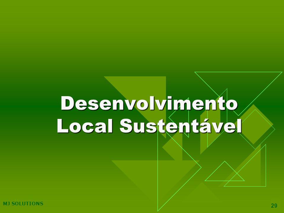 MJ SOLUTIONS 29 Desenvolvimento Local Sustentável