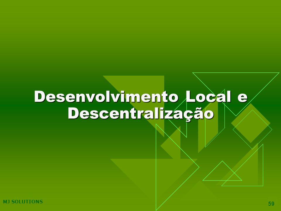 MJ SOLUTIONS 59 Desenvolvimento Local e Descentralização