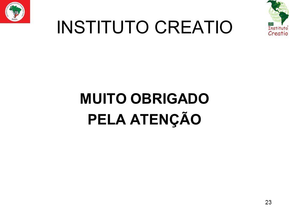 23 INSTITUTO CREATIO MUITO OBRIGADO PELA ATENÇÃO