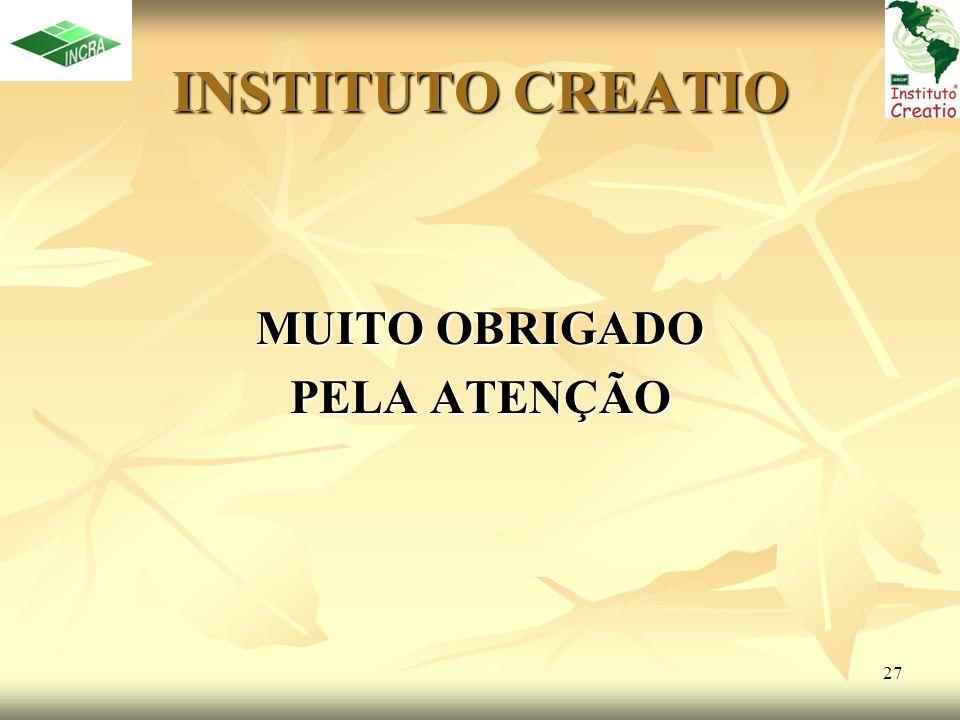 27 INSTITUTO CREATIO MUITO OBRIGADO PELA ATENÇÃO