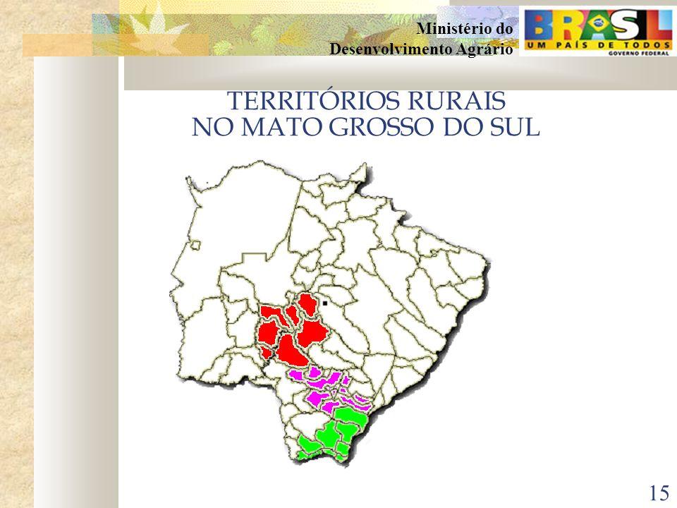14 Ministério do Desenvolvimento Agrário OS TERRITÓRIOS PRIORITÁRIOS EM MATO GROSSO DO SUL 2003 Território Rural da Grande Dourados Território Rural d
