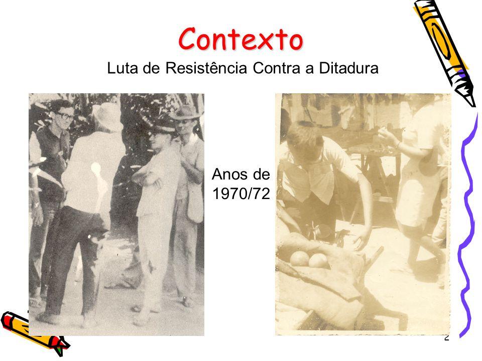 2 Contexto Luta de Resistência Contra a Ditadura Anos de 1970/72