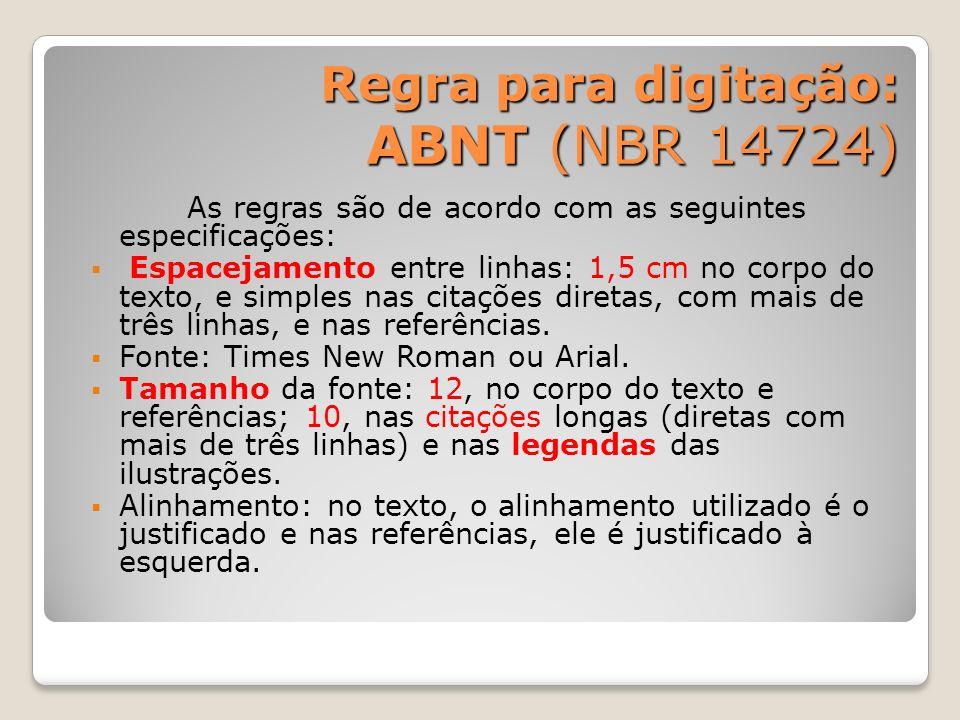 Regra para digitação: ABNT (NBR 14724) Regra para digitação: ABNT (NBR 14724) As regras são de acordo com as seguintes especificações: Espacejamento e