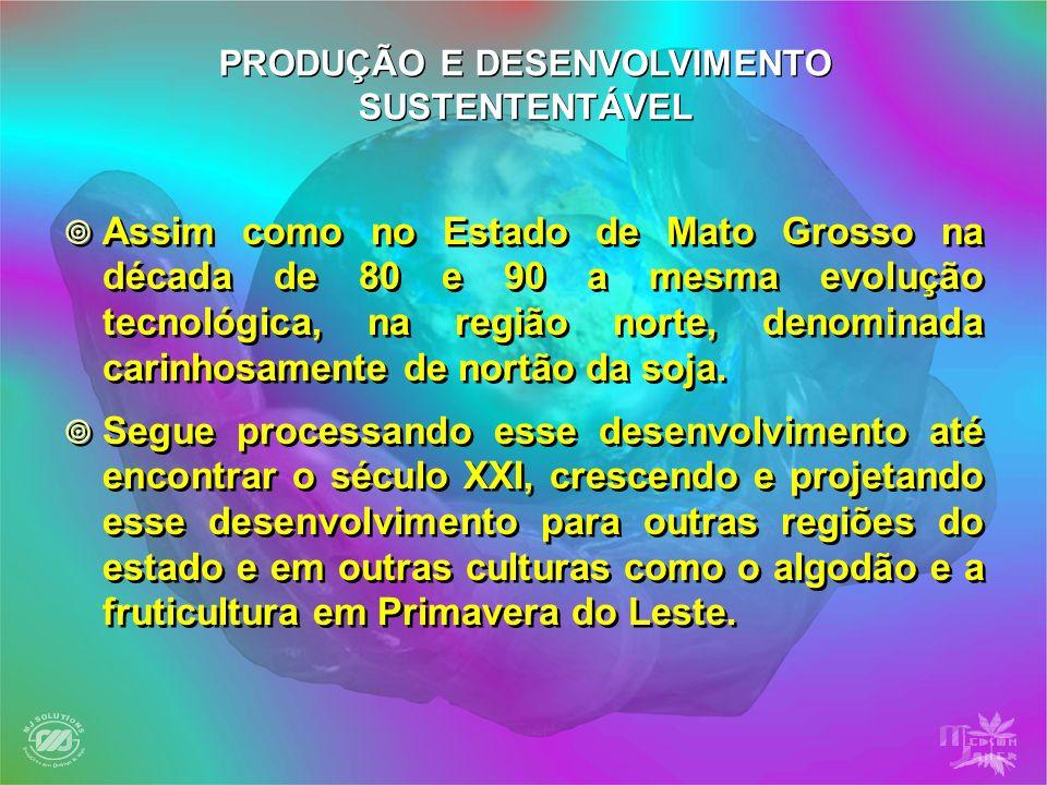 Assim como no Estado de Mato Grosso na década de 80 e 90 a mesma evolução tecnológica, na região norte, denominada carinhosamente de nortão da soja. S