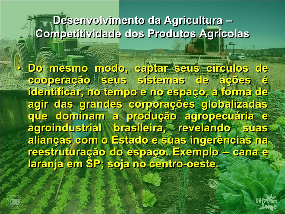 Desenvolvimento da Agricultura – Competitividade dos Produtos Agrícolas Do mesmo modo, captar seus círculos de cooperação seus sistemas de ações é ide