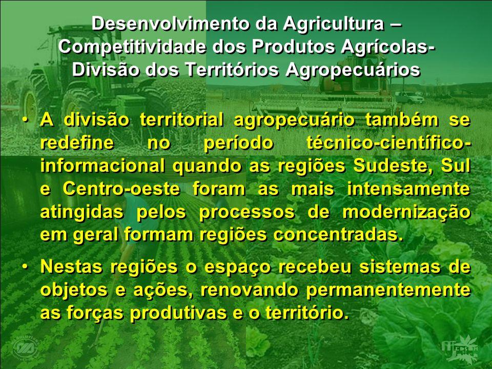 Desenvolvimento da Agricultura – Competitividade dos Produtos Agrícolas- Divisão dos Territórios Agropecuários A divisão territorial agropecuário tamb