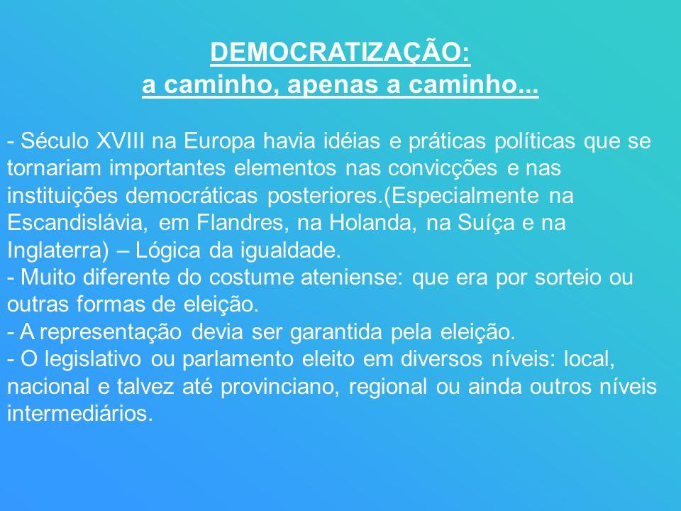 DEMOCRATIZAÇÃO: a caminho, apenas a caminho...