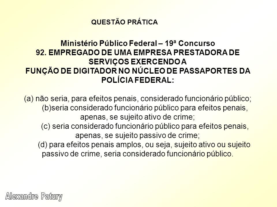 QUESTÃO PRÁTICA Ministério Público Federal – 19ª Concurso 92.