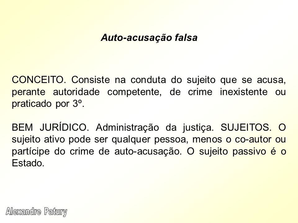 CONCEITO. Consiste na conduta do sujeito que se acusa, perante autoridade competente, de crime inexistente ou praticado por 3º. BEM JURÍDICO. Administ