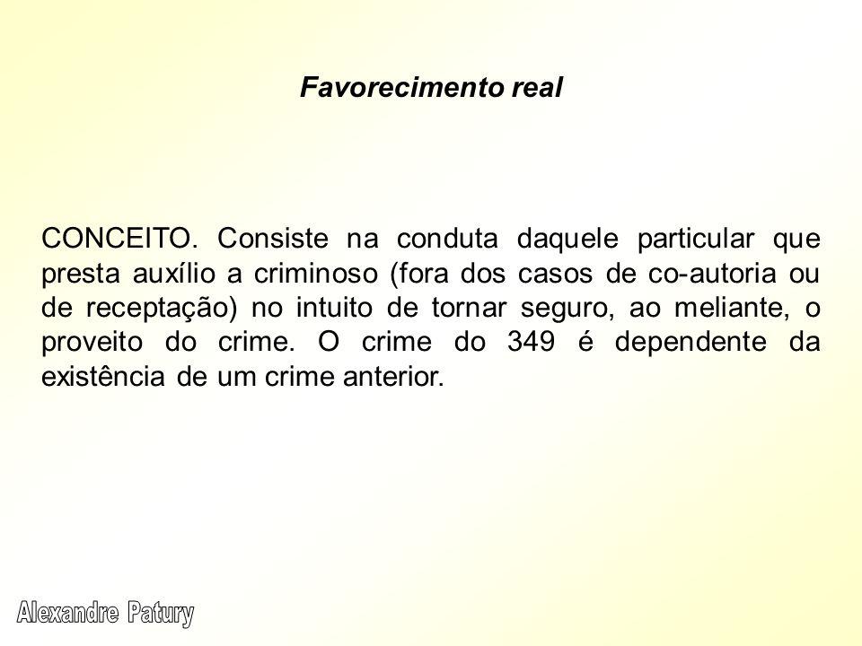 Favorecimento real CONCEITO. Consiste na conduta daquele particular que presta auxílio a criminoso (fora dos casos de co-autoria ou de receptação) no