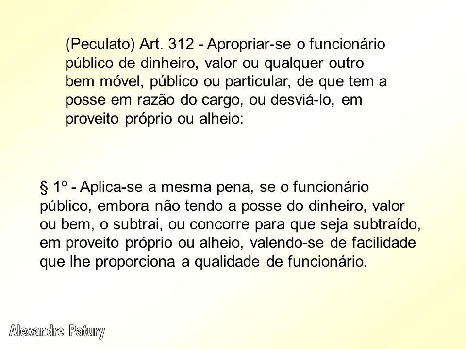 § 1º - Aplica-se a mesma pena, se o funcionário público, embora não tendo a posse do dinheiro, valor ou bem, o subtrai, ou concorre para que seja subt