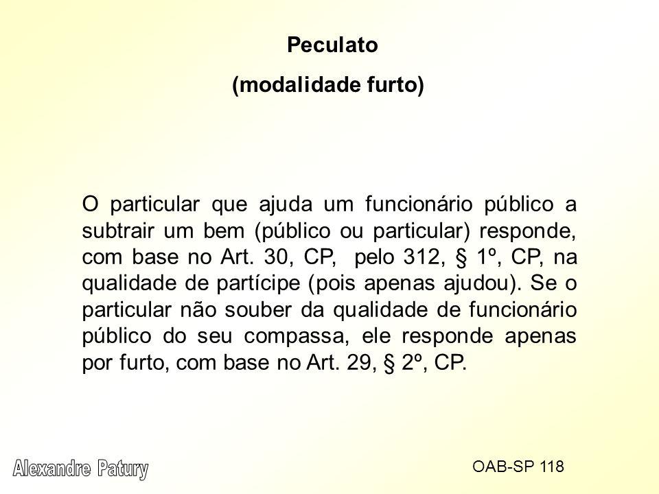 O particular que ajuda um funcionário público a subtrair um bem (público ou particular) responde, com base no Art. 30, CP, pelo 312, § 1º, CP, na qual
