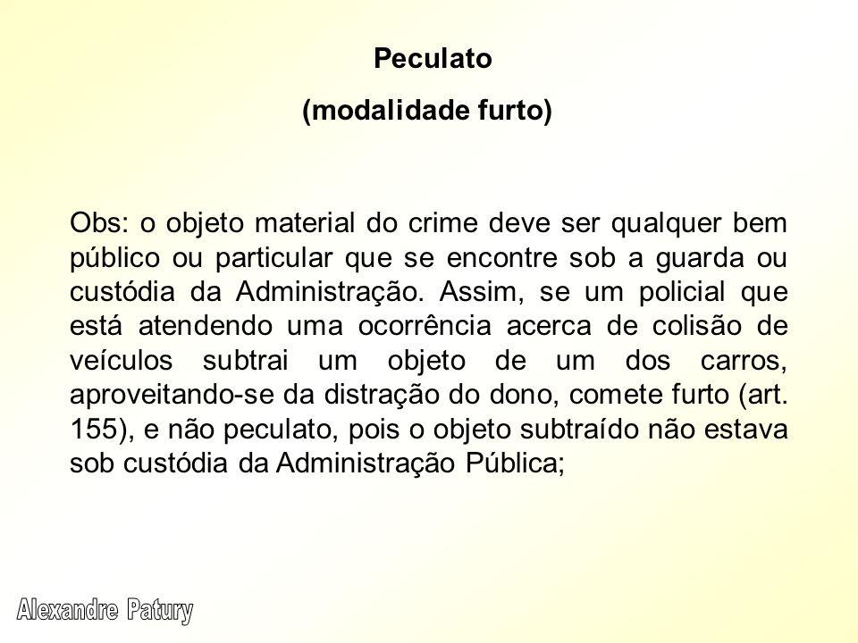 Obs: o objeto material do crime deve ser qualquer bem público ou particular que se encontre sob a guarda ou custódia da Administração. Assim, se um po