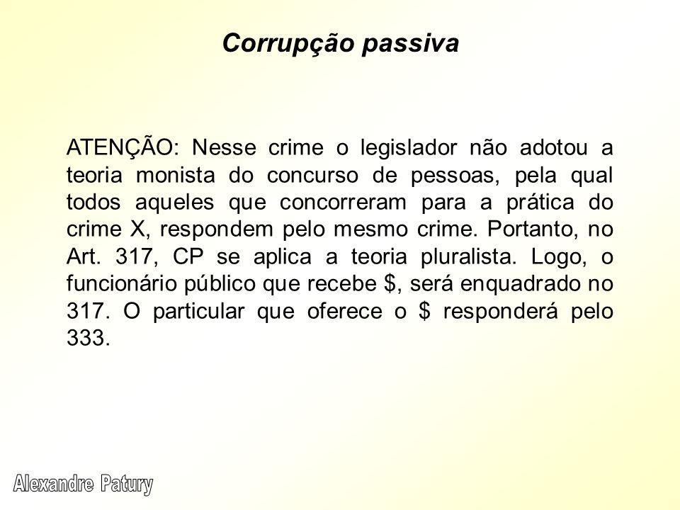 ATENÇÃO: Nesse crime o legislador não adotou a teoria monista do concurso de pessoas, pela qual todos aqueles que concorreram para a prática do crime