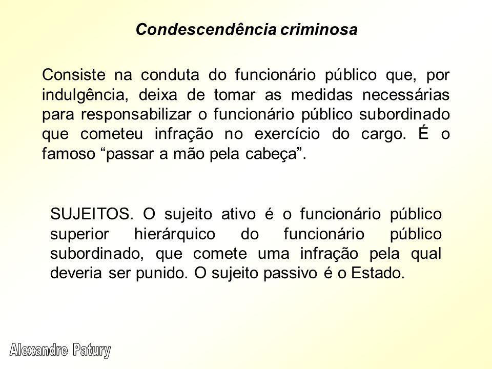 Consiste na conduta do funcionário público que, por indulgência, deixa de tomar as medidas necessárias para responsabilizar o funcionário público subo
