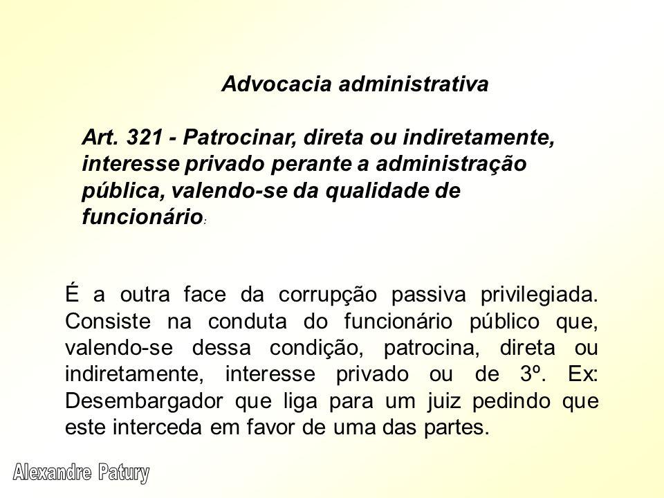 Advocacia administrativa Art.