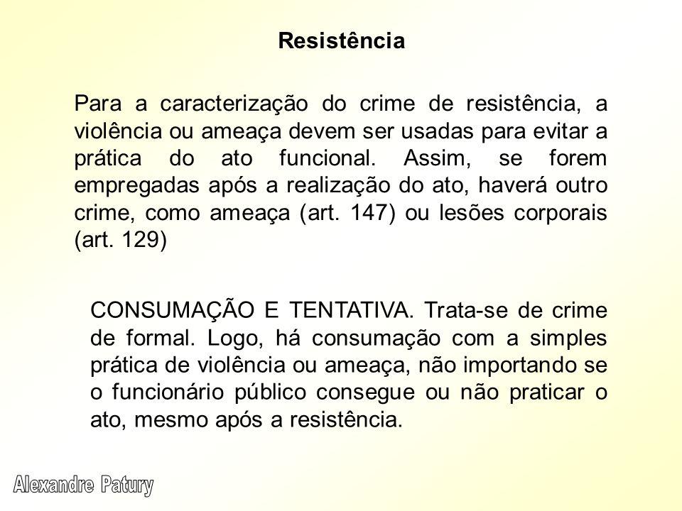 Para a caracterização do crime de resistência, a violência ou ameaça devem ser usadas para evitar a prática do ato funcional. Assim, se forem empregad