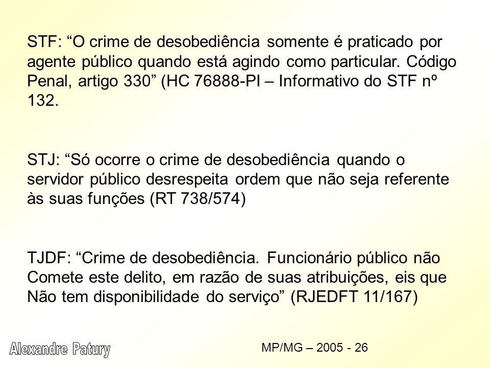 STF: O crime de desobediência somente é praticado por agente público quando está agindo como particular. Código Penal, artigo 330 (HC 76888-PI – Infor