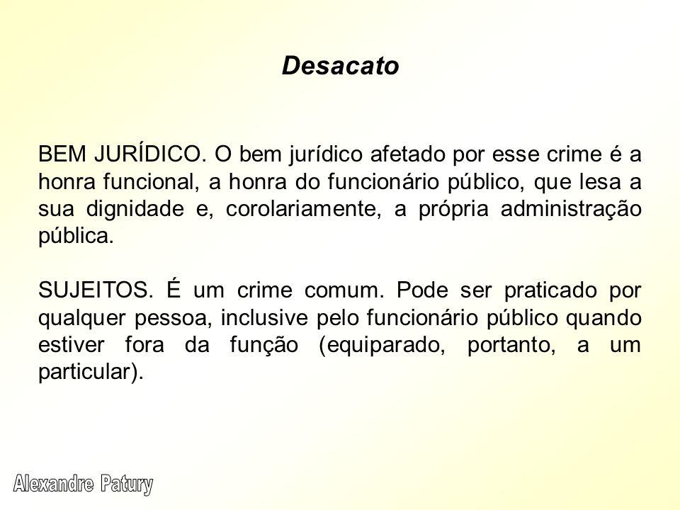 BEM JURÍDICO. O bem jurídico afetado por esse crime é a honra funcional, a honra do funcionário público, que lesa a sua dignidade e, corolariamente, a