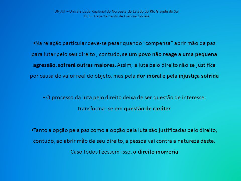 UNIJUI – Universidade Regional do Noroeste do Estado do Rio Grande do Sul DCS – Departamento de Ciências Sociais Na relação particular deve-se pesar q