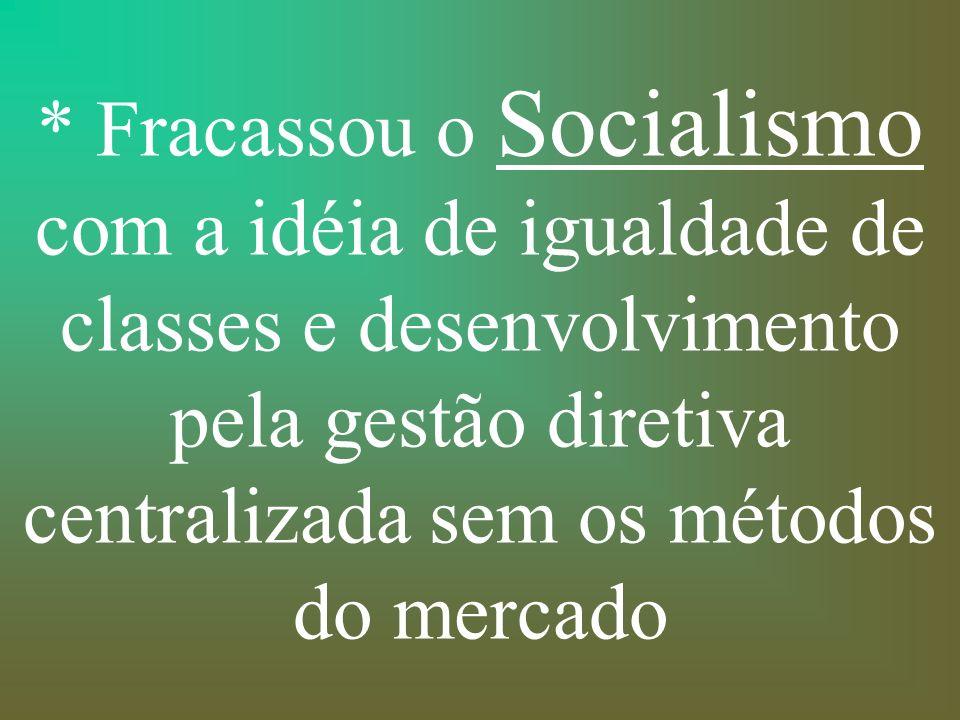 Utopia Global Capitalista : Teria uma época onde todos, ricos e pobres, pudessem desfrutar do desenvolvimento e dos benefícios do Capitalismo